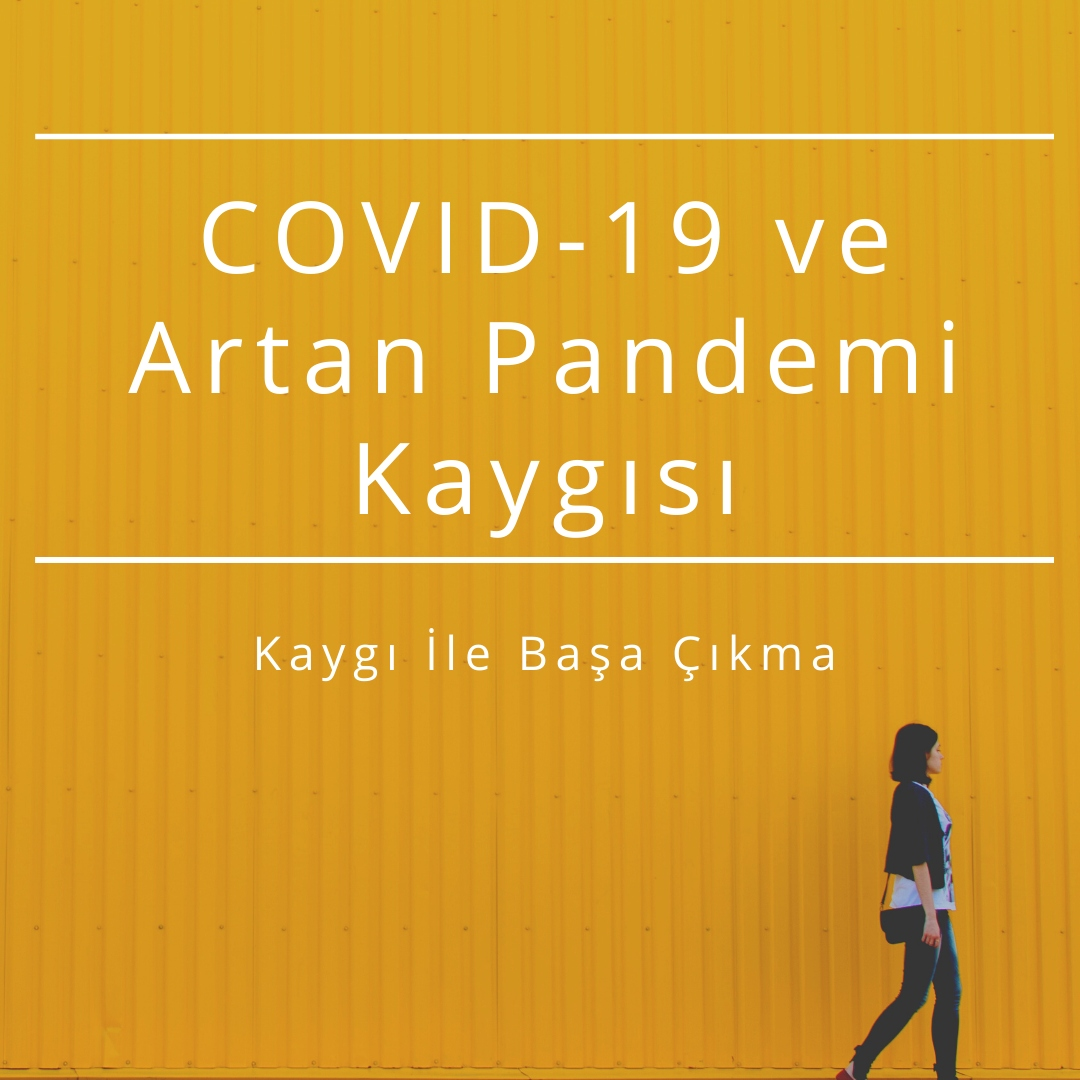 COVID-19 ve Artan Pandemi Kaygısı